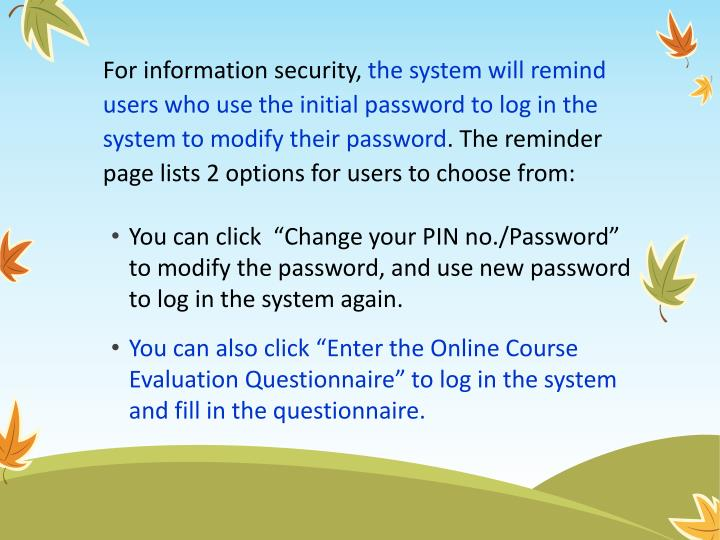 For information security,