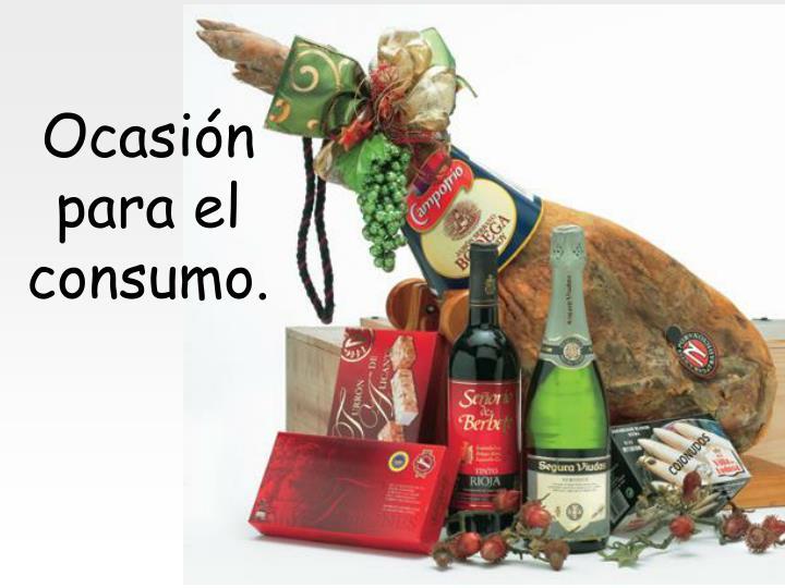 Ocasión para el consumo.
