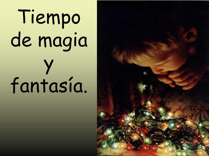 Tiempo de magia y fantasía.