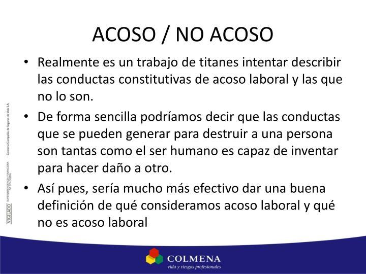 ACOSO / NO ACOSO