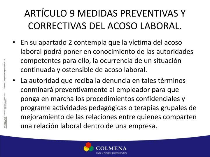 ARTÍCULO 9 MEDIDAS PREVENTIVAS Y CORRECTIVAS DEL ACOSO LABORAL.