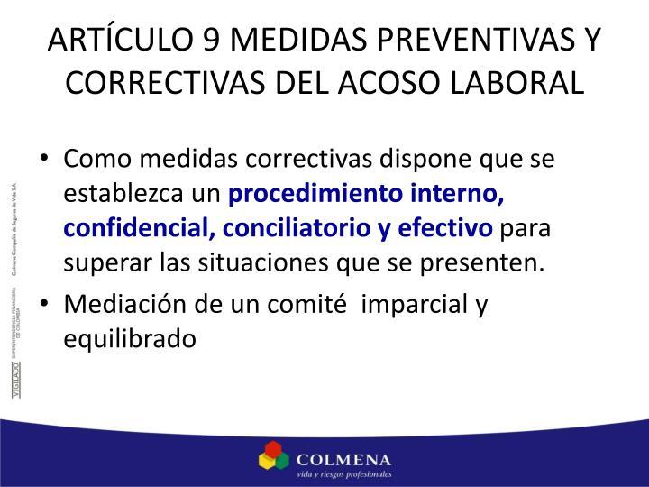 ARTÍCULO 9 MEDIDAS PREVENTIVAS Y CORRECTIVAS DEL ACOSO LABORAL