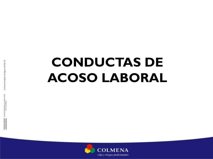 CONDUCTAS DE ACOSO LABORAL