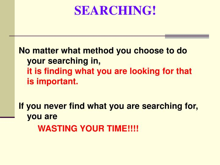 SEARCHING!