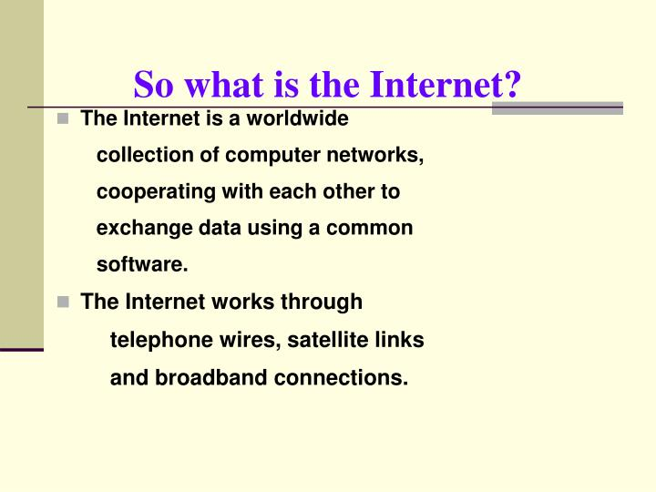 So what is the Internet?