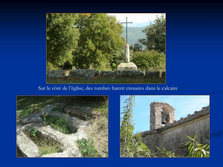 Sur le côté de l'église, des tombes furent creusées dans le calcaire