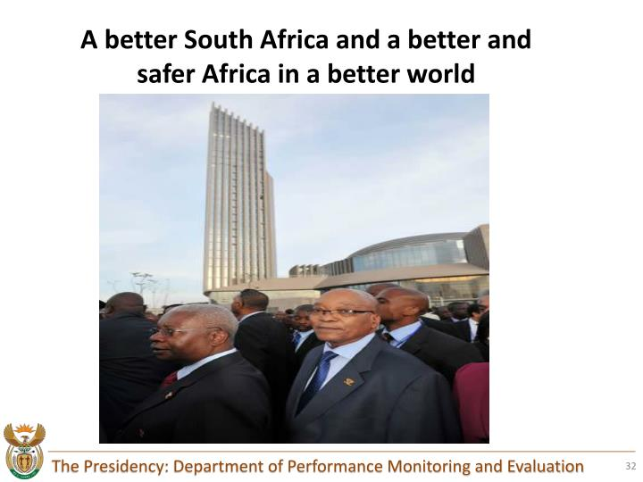 A better South Africa and a better and safer Africa in a better world
