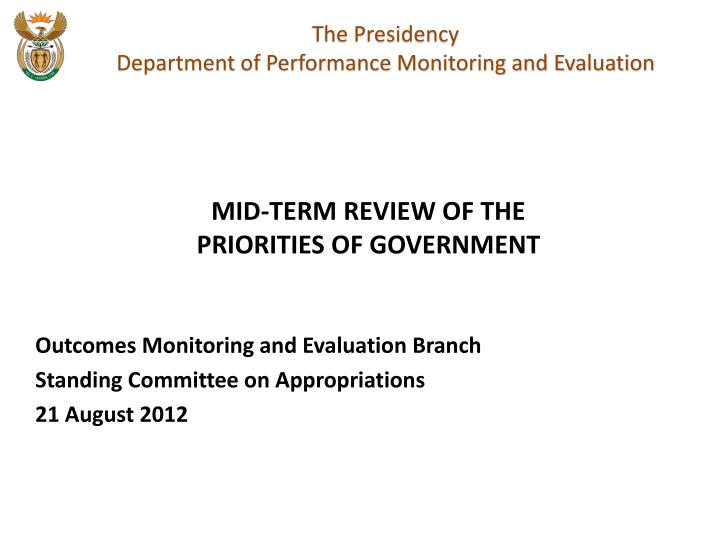 Outcomes monitoring and evaluation branch standing committee on appropriations 21 august 2012