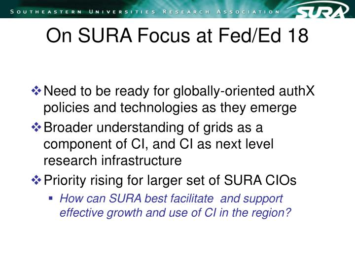 On SURA Focus at Fed/Ed 18