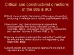 critical and constructivist directions of the 80s 90s