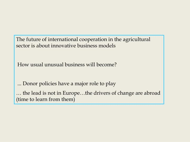 The future of international cooperation in the agricultural sector is about innovative business models