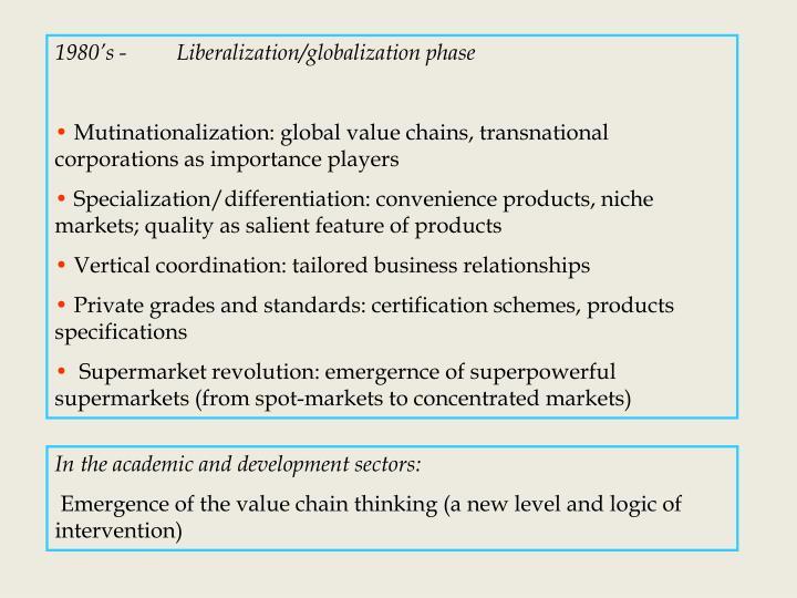 1980's -         Liberalization/globalization phase