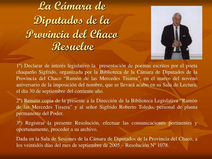 La Cámara de Diputados de la Provincia del Chaco