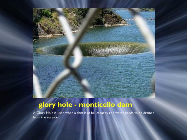 glory hole - monticello dam