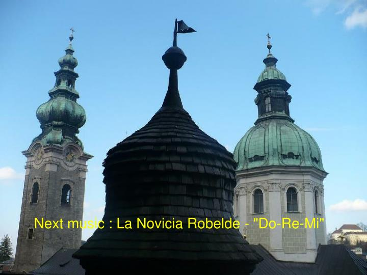 "Next music : La Novicia Robelde - ""Do-Re-Mi"""