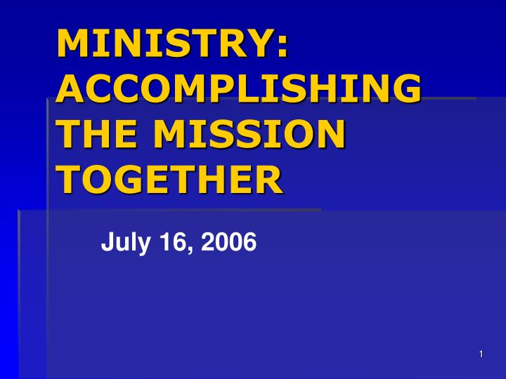 Ministry accomplishing the mission together