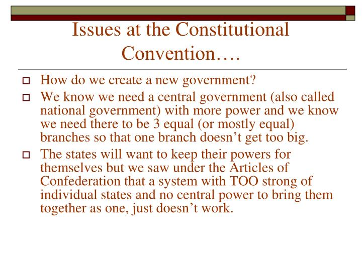 Issues at the Constitutional Convention….