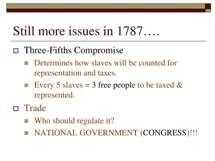 Still more issues in 1787….