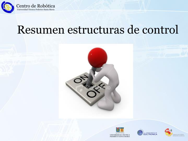 Resumen estructuras de control