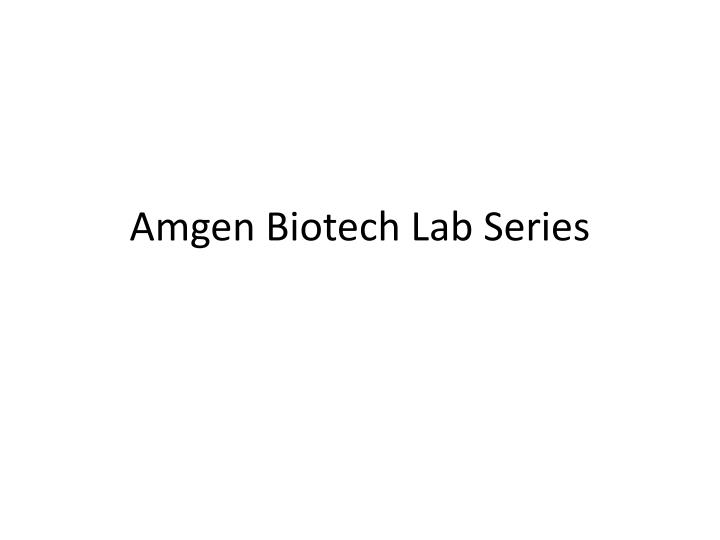 Amgen biotech lab series