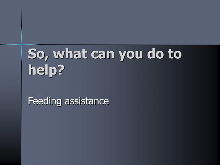 So, what can you do to help?