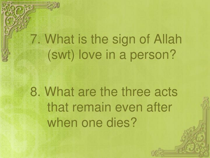 7. What is the sign of Allah (