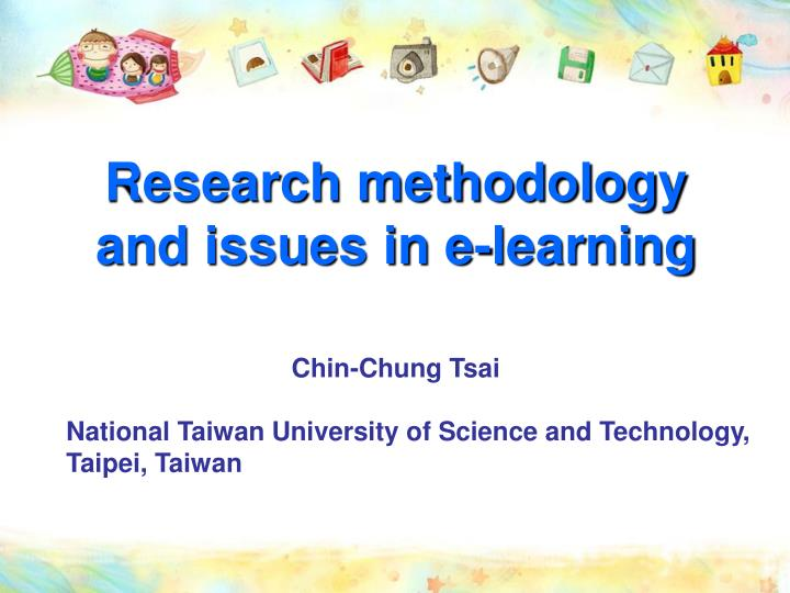 research methodology and issues in e learning