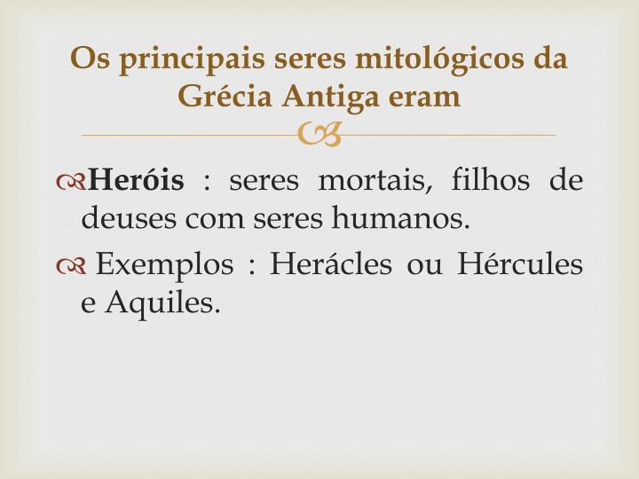 Os principais seres mitológicos da Grécia Antiga eram