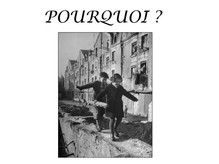 POURQUOI ?
