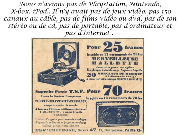 Nous n'avions pas de Playstation, Nintendo,
