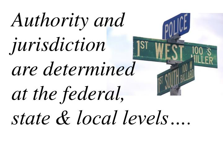 Authority and jurisdiction               are determined