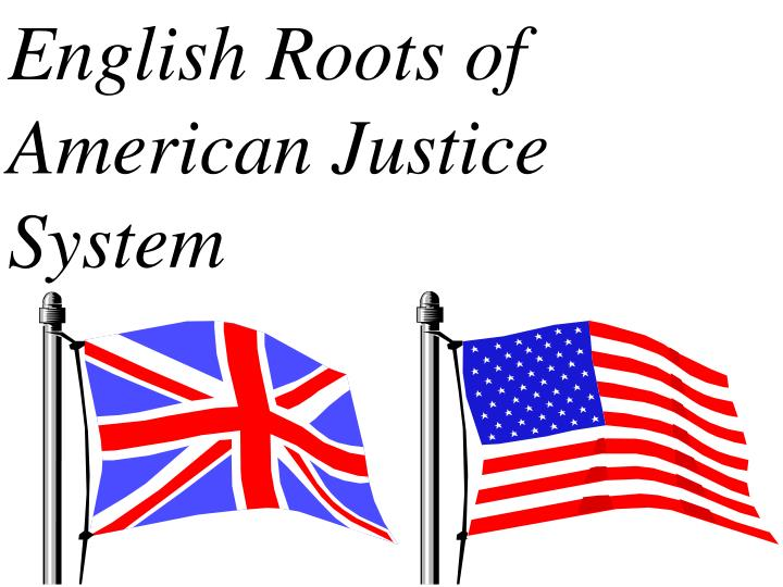 English Roots of American Justice System