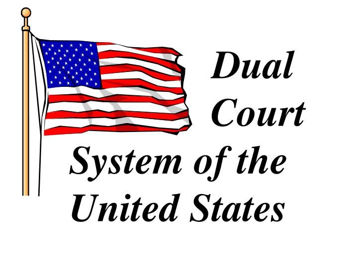 Dual        Court System of the United States