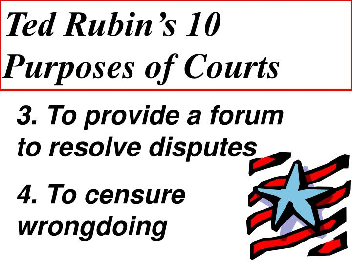 Ted Rubin's 10 Purposes of Courts