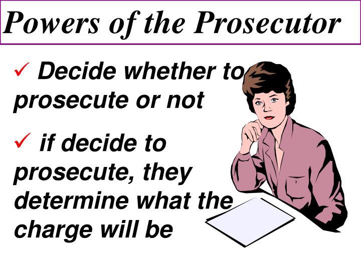 Powers of the Prosecutor
