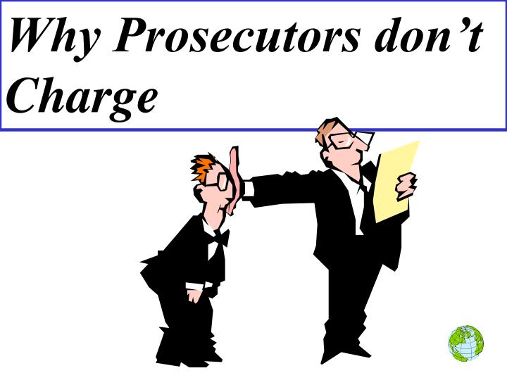 Why Prosecutors don't Charge