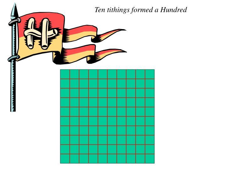 Ten tithings formed a Hundred