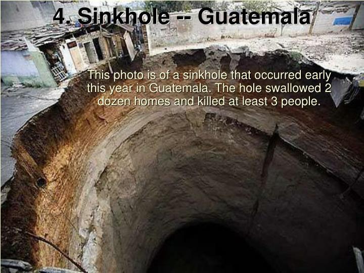 4. Sinkhole -- Guatemala