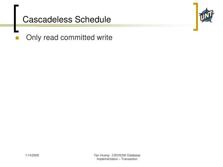 Cascadeless Schedule
