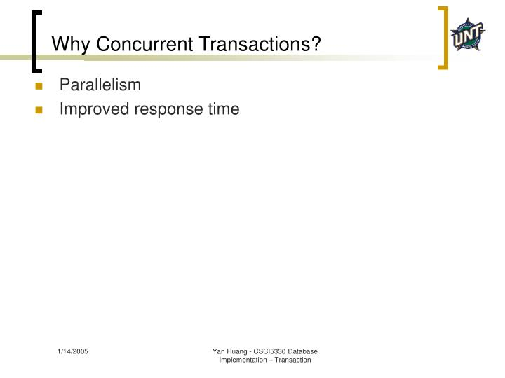 Why Concurrent Transactions?