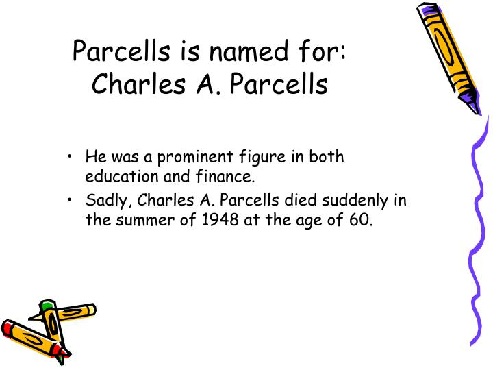 Parcells is named for:  Charles A. Parcells
