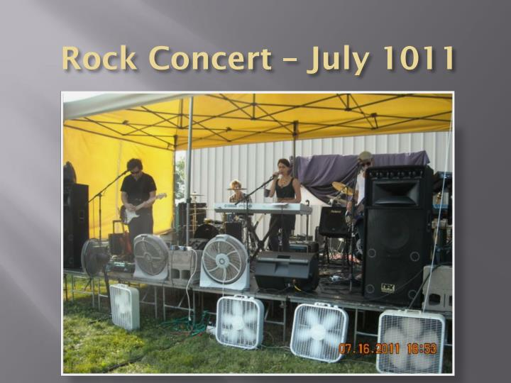 Rock Concert – July 1011