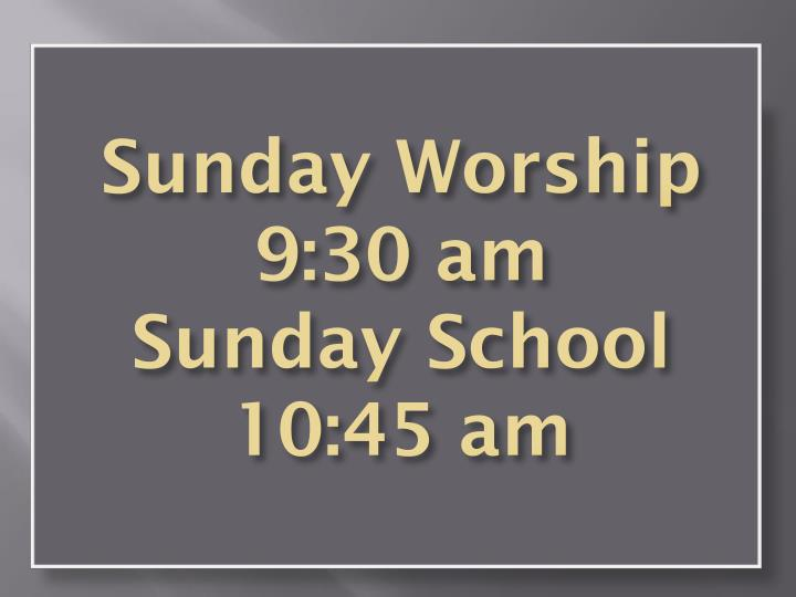 Sunday Worship 9:30 am