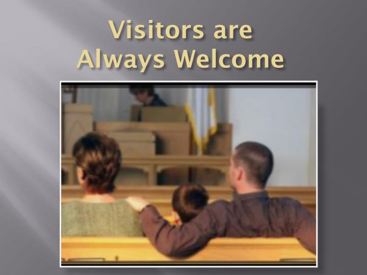 Visitors are