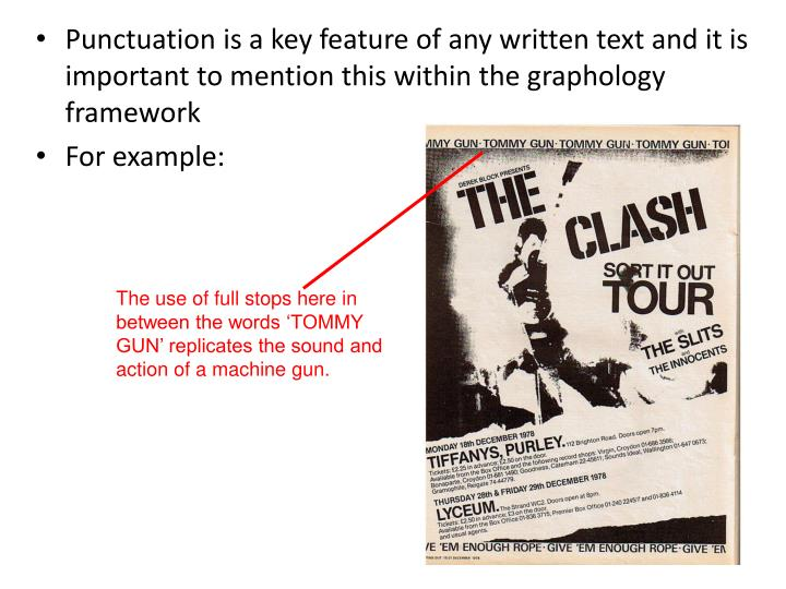 Punctuation is a key feature of any written text and it is important to mention this within the graphology framework