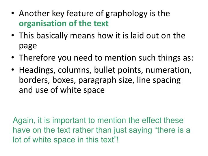 Another key feature of graphology is the