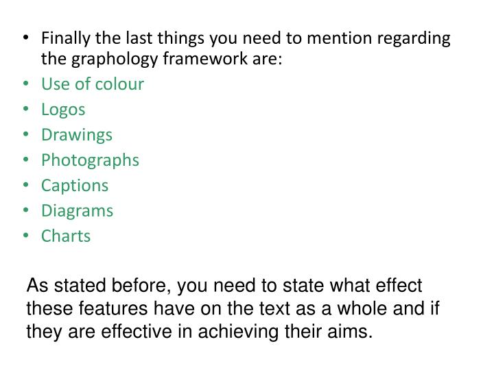 Finally the last things you need to mention regarding the graphology framework are: