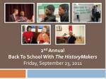 2 nd annual back to school with the historymakers friday september 23 2011