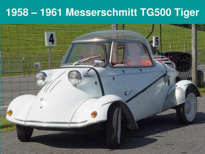 1958 – 1961 Messerschmitt TG500 Tiger
