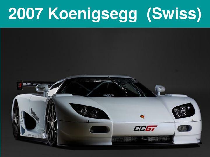 2007 Koenigsegg  (Swiss)